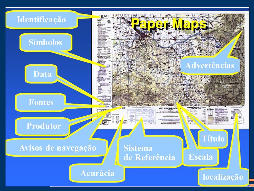 Identificação Símbolos Data Fontes Produtor Acurácia Sistema de Referência Escala Título localização Advertências Avisos de navegação