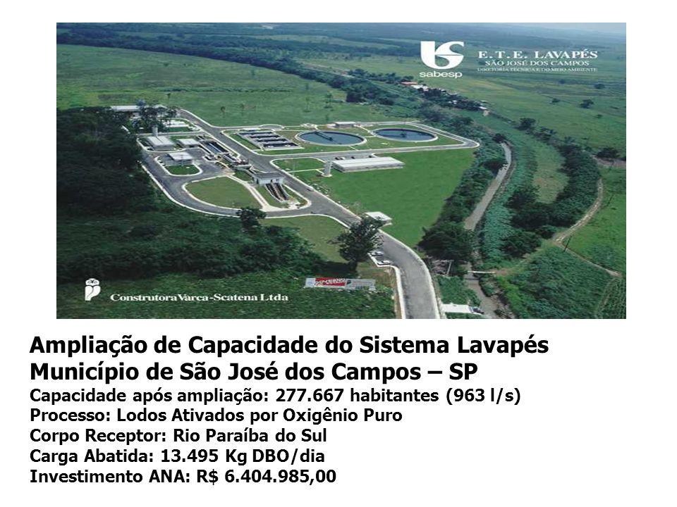 Ampliação de Capacidade do Sistema Lavapés Município de São José dos Campos – SP Capacidade após ampliação: 277.667 habitantes (963 l/s) Processo: Lod