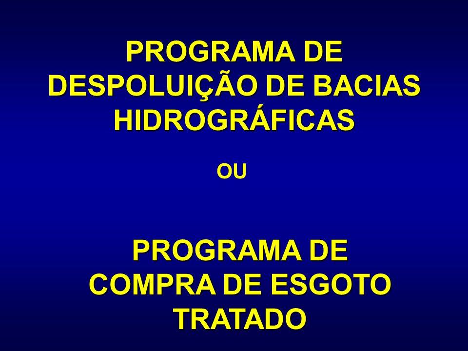PROGRAMA DE DESPOLUIÇÃO DE BACIAS HIDROGRÁFICAS OU PROGRAMA DE COMPRA DE ESGOTO TRATADO