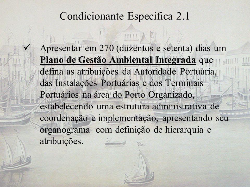Condicionante Especifica 2.1 Apresentar em 270 (duzentos e setenta) dias um Plano de Gestão Ambiental Integrada que defina as atribuições da Autoridad