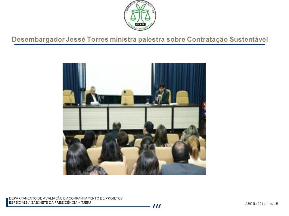 ABRIL/2011 – p. 15 DEPARTAMENTO DE AVALIAÇÃO E ACOMPANHAMENTO DE PROJETOS ESPECIAIS / GABINETE DA PRESIDÊNCIA – TJERJ Desembargador Jessé Torres minis
