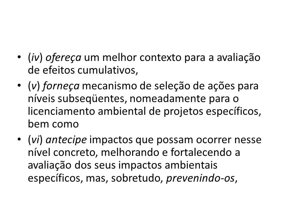 (iv) ofereça um melhor contexto para a avaliação de efeitos cumulativos, (v) forneça mecanismo de seleção de ações para níveis subseqüentes, nomeadame