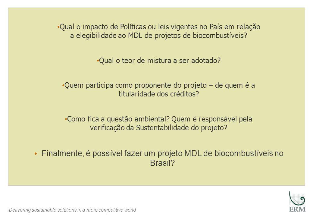 Delivering sustainable solutions in a more competitive world Finalmente, é possível fazer um projeto MDL de biocombustíveis no Brasil? Qual o impacto