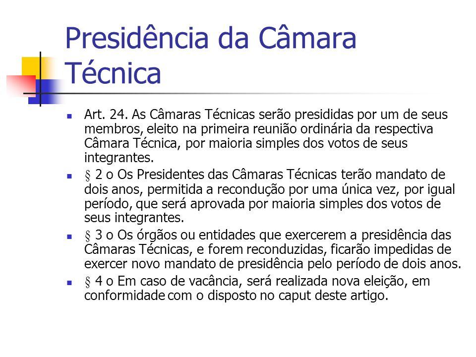 Presidência da Câmara Técnica Art. 24.