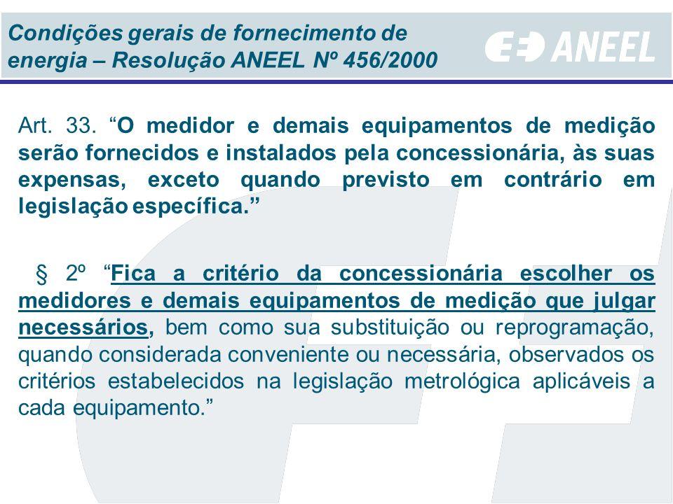 Condições gerais de fornecimento de energia – Resolução ANEEL Nº 456/2000 Art.