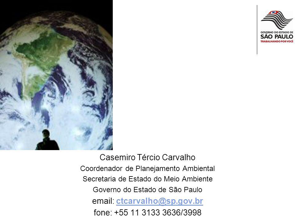 Casemiro Tércio Carvalho Coordenador de Planejamento Ambiental Secretaria de Estado do Meio Ambiente Governo do Estado de São Paulo email: ctcarvalho@sp.gov.brctcarvalho@sp.gov.br fone: +55 11 3133 3636/3998