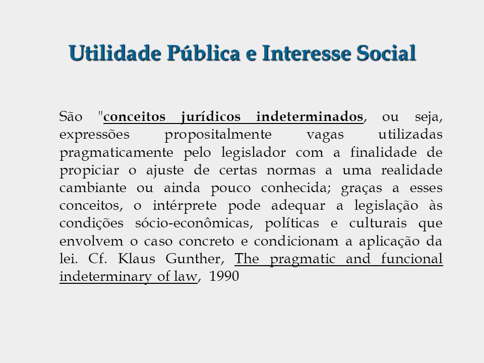 Utilidade Pública e Interesse Social conceitos jurídicos indeterminados São