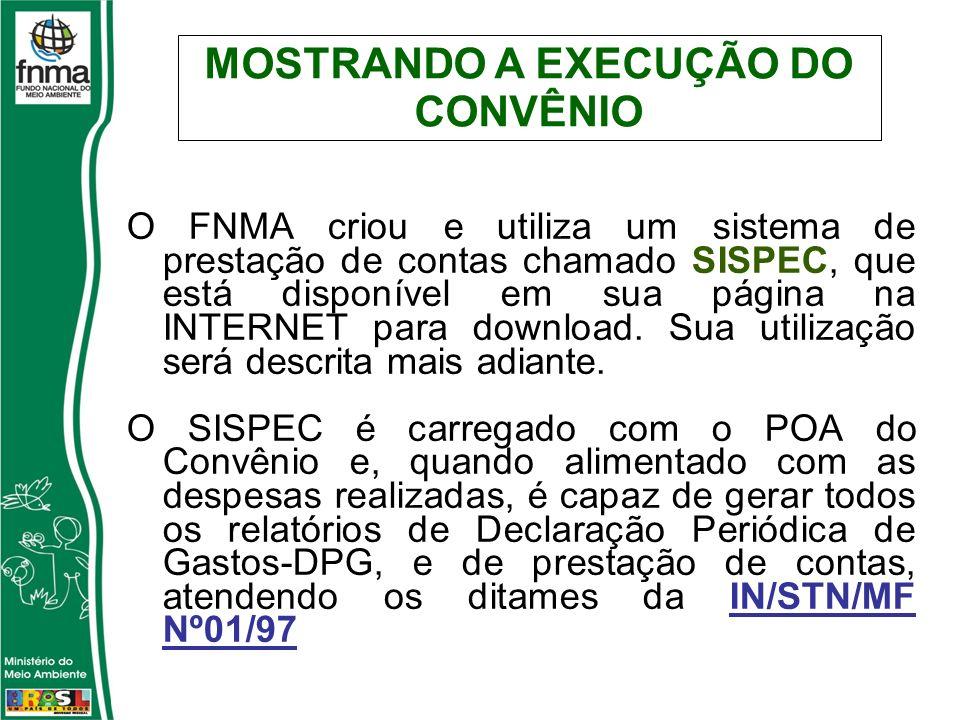 O FNMA criou e utiliza um sistema de prestação de contas chamado SISPEC, que está disponível em sua página na INTERNET para download. Sua utilização s