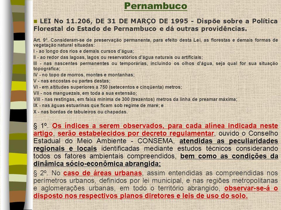 Pernambuco Lei nº 12.508 de 22 de dezembro de 2003 Autoriza supressão de vegetação de preservação permanente das áreas que especifica, e dá outras providências.