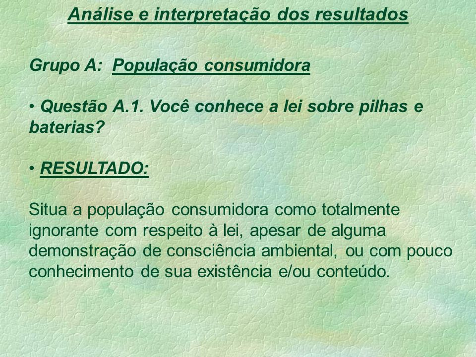 Análise e interpretação dos resultados Grupo A: População consumidora Questão A.1.
