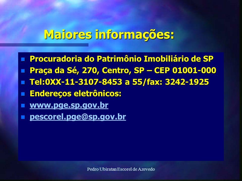 Pedro Ubiratan Escorel de Azevedo Maiores informações: n Procuradoria do Patrimônio Imobiliário de SP n Praça da Sé, 270, Centro, SP – CEP 01001-000 n