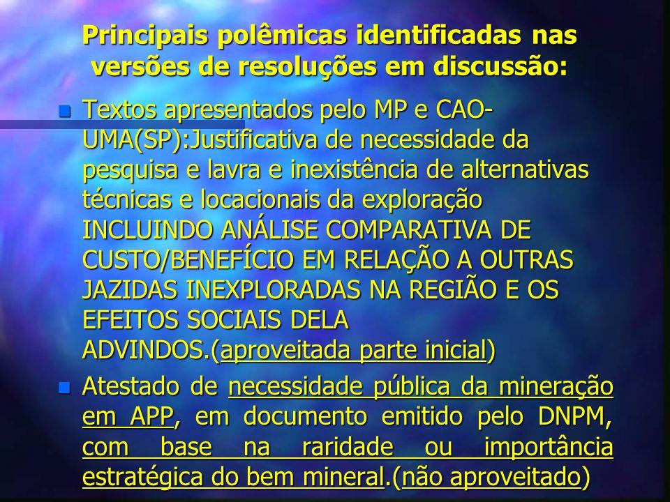 Principais polêmicas identificadas nas versões de resoluções em discussão: n Textos apresentados pelo MP e CAO- UMA(SP):Justificativa de necessidade d