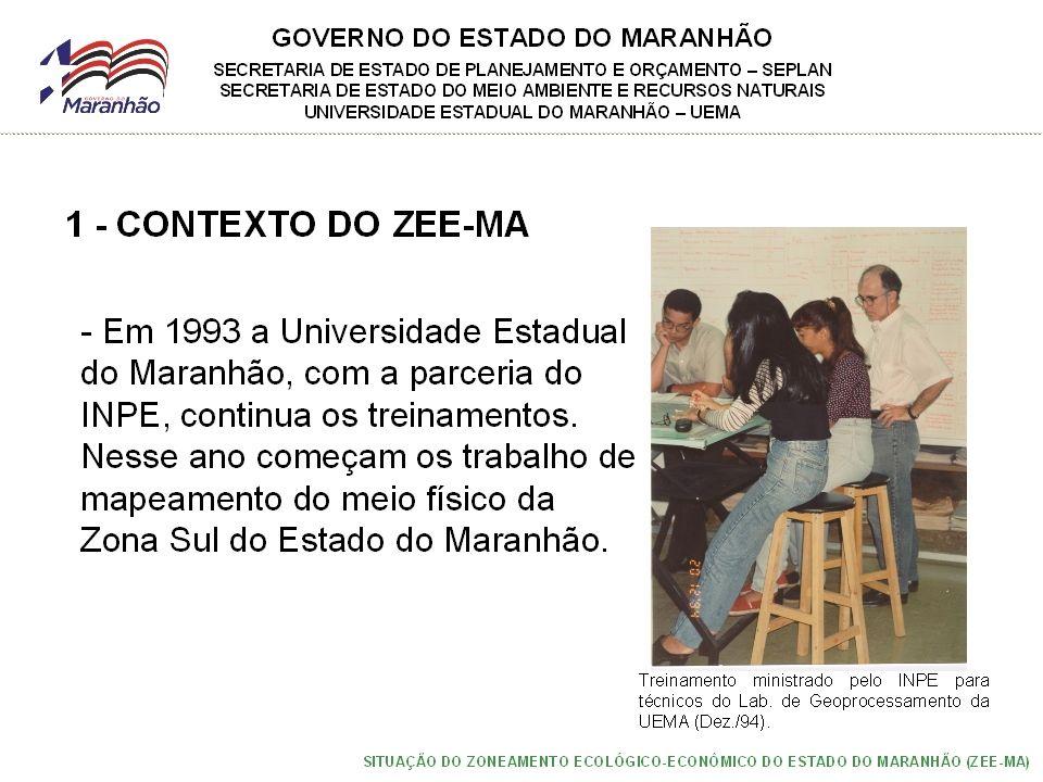 GOVERNO DO ESTADO DO MARANHÃO SECRETARIA DE ESTADO DE PLANEJAMENTO E ORÇAMENTO – SEPLAN SECRETARIA DE ESTADO DO MEIO AMBIENTE E RECURSOS NATURAIS UNIVERSIDADE ESTADUAL DO MARANHÃO – UEMA SITUAÇÃO DO ZONEAMENTO ECOLÓGICO-ECONÔMICO DO ESTADO DO MARANHÃO (ZEE-MA) 6 - DEMANDAS AO PROGRAMA/Consórcio ZEE Brasil - Informações temáticas e/ou setoriais; - Recursos metodológicos e equipamentos; - Capacitação; - Recurso financeiros.