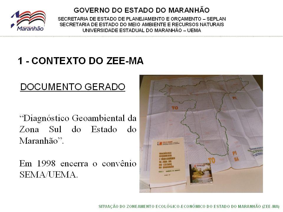 GOVERNO DO ESTADO DO MARANHÃO SECRETARIA DE ESTADO DE PLANEJAMENTO E ORÇAMENTO – SEPLAN SECRETARIA DE ESTADO DO MEIO AMBIENTE E RECURSOS NATURAIS UNIVERSIDADE ESTADUAL DO MARANHÃO – UEMA SITUAÇÃO DO ZONEAMENTO ECOLÓGICO-ECONÔMICO DO ESTADO DO MARANHÃO (ZEE-MA) 1 - CONTEXTO DO ZEE-MA - No ano de 2000 o Maranhão disponibilizou, no site do Governo um conjunto de informações cartográficas sobre o Estado (suporte cartográfico para o ZEE-MA); - Como decisão política, em 2005 é incluído no PPA do Estado o Programa Planejamento e Gestão Territorial (PPGT) sob a coordenação da SEPLAN-MA; - Com a parceria do MMA e Governo do Estado, o Maranhão retoma a discussão do ZEE como política de Governo, seguindo às orientações do Ministério e do Consórcio ZEE Brasil.