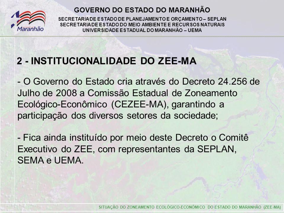 GOVERNO DO ESTADO DO MARANHÃO SECRETARIA DE ESTADO DE PLANEJAMENTO E ORÇAMENTO – SEPLAN SECRETARIA DE ESTADO DO MEIO AMBIENTE E RECURSOS NATURAIS UNIVERSIDADE ESTADUAL DO MARANHÃO – UEMA SITUAÇÃO DO ZONEAMENTO ECOLÓGICO-ECONÔMICO DO ESTADO DO MARANHÃO (ZEE-MA) - O Governo do Estado cria através do Decreto 24.256 de Julho de 2008 a Comissão Estadual de Zoneamento Ecológico-Econômico (CEZEE-MA), garantindo a participação dos diversos setores da sociedade; - Fica ainda instituído por meio deste Decreto o Comitê Executivo do ZEE, com representantes da SEPLAN, SEMA e UEMA.