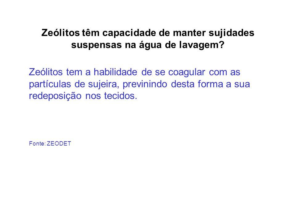 Zeólitos têm capacidade de manter sujidades suspensas na água de lavagem? Zeólitos tem a habilidade de se coagular com as partículas de sujeira, previ