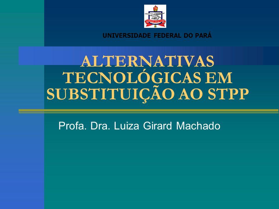 ALTERNATIVAS TECNOLÓGICAS EM SUBSTITUIÇÃO AO STPP Profa.