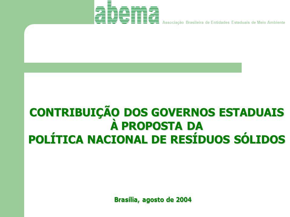 Associação Brasileira de Entidades Estaduais de Meio Ambiente POLÍTICA NACIONAL DE RESÍDUOS SÓLIDOS PNRS Proposição de 30 de junho de 1999 Contento Anteprojeto de Lei que: INSTITUI A POLÍTICA NACIONAL DE GESTÃO DE RESÍDUOS SÓLIDOS PNRS