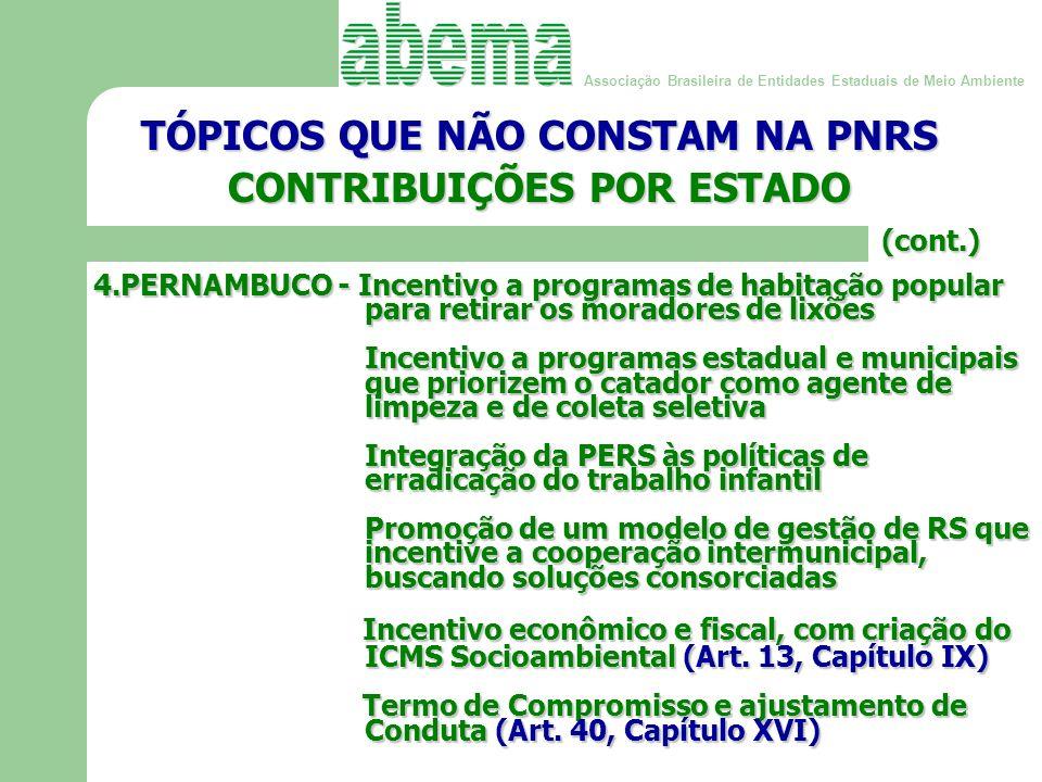 Associação Brasileira de Entidades Estaduais de Meio Ambiente 5.SANTA CATARINA - Articular com o Fundo de Amparo ao Trabalhador - FAT Introduzir os conceitos de gerenciamento integrado de RS (Art.