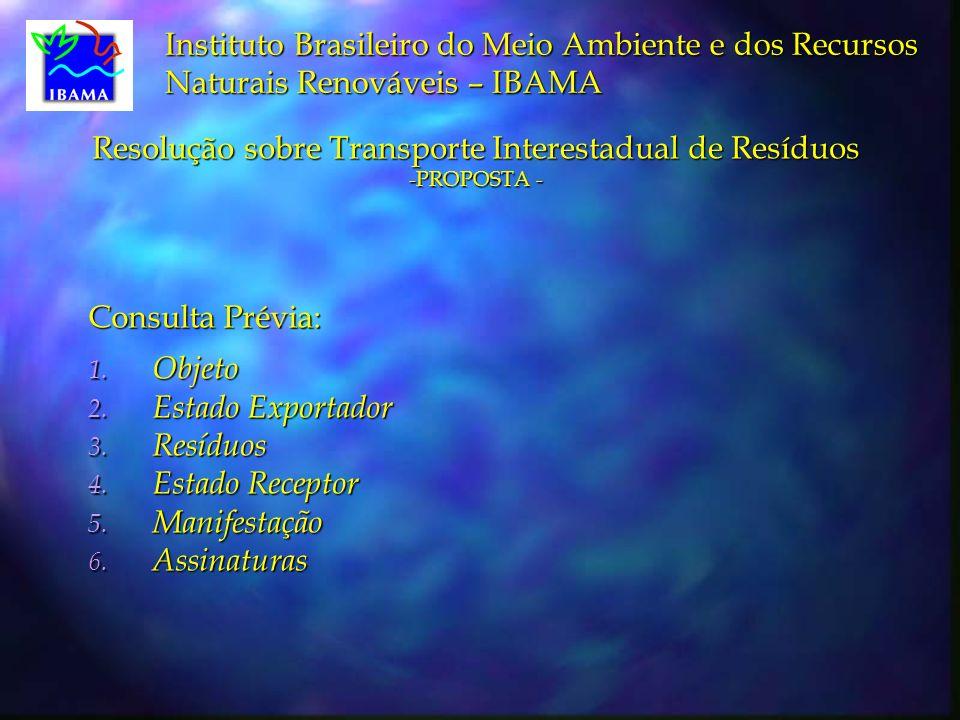 Instituto Brasileiro do Meio Ambiente e dos Recursos Naturais Renováveis – IBAMA Consulta Prévia: 1.