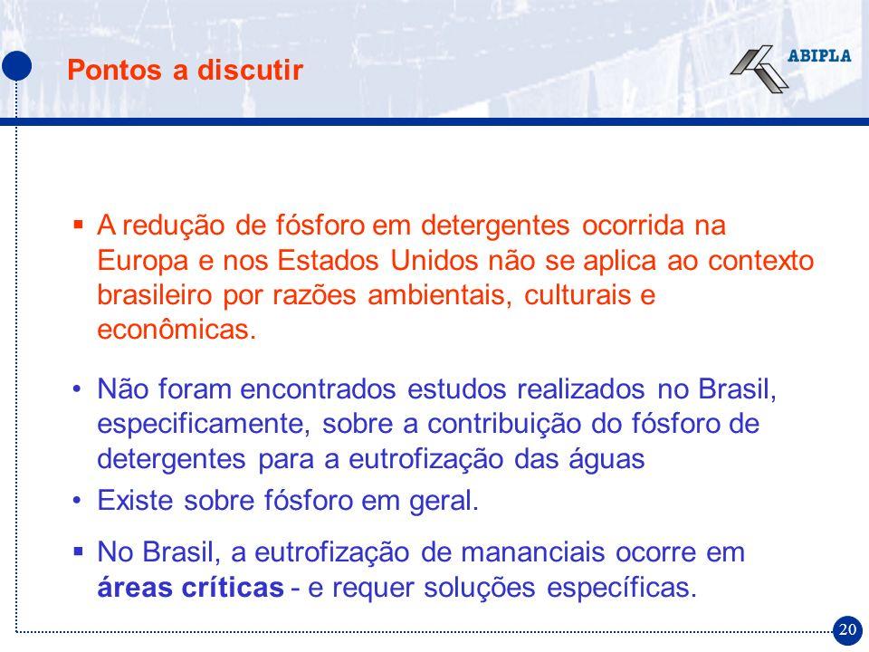20 A redução de fósforo em detergentes ocorrida na Europa e nos Estados Unidos não se aplica ao contexto brasileiro por razões ambientais, culturais e
