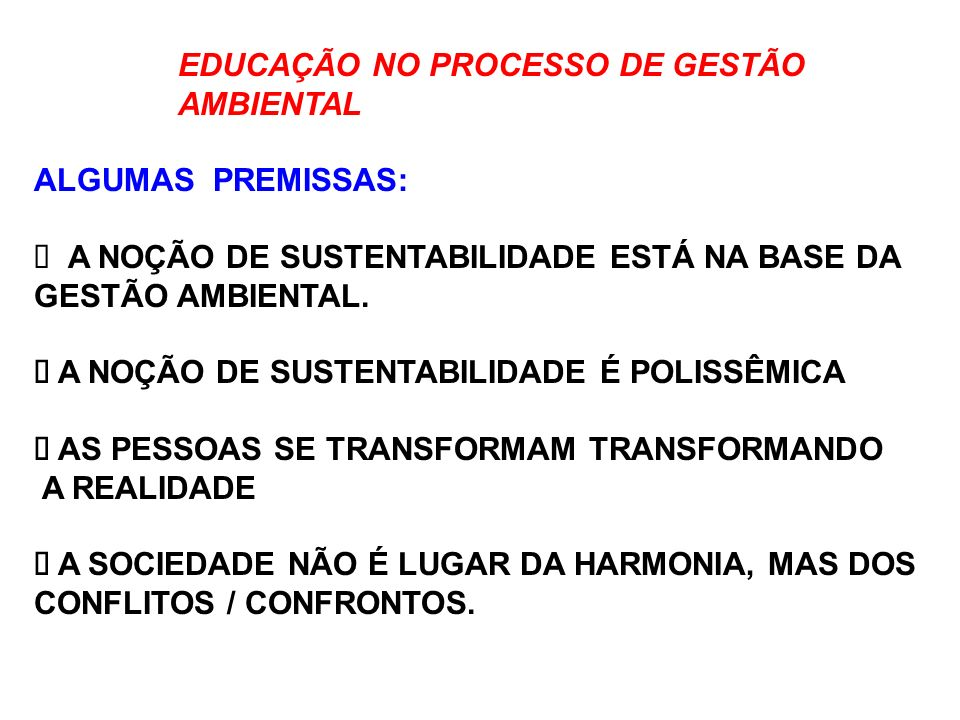 EDUCAÇÃO NO PROCESSO DE GESTÃO AMBIENTAL O QUE QUEREMOS.