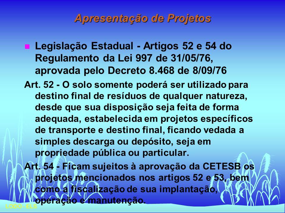 LODO - ELS Apresentação de Projetos n Legislação Estadual - Artigos 52 e 54 do Regulamento da Lei 997 de 31/05/76, aprovada pelo Decreto 8.468 de 8/09
