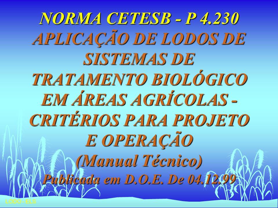 LODO - ELS NORMA CETESB - P 4.230 APLICAÇÃO DE LODOS DE SISTEMAS DE TRATAMENTO BIOLÓGICO EM ÁREAS AGRÍCOLAS - CRITÉRIOS PARA PROJETO E OPERAÇÃO (Manua