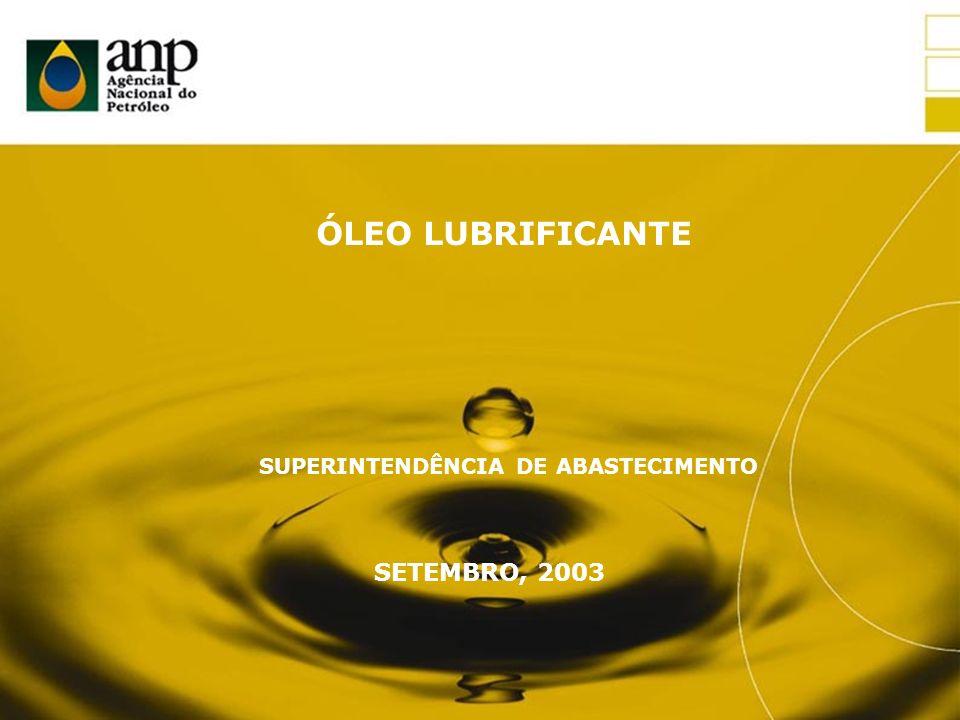 SUPERINTENDÊNCIA DE ABASTECIMENTO SETEMBRO, 2003 ÓLEO LUBRIFICANTE
