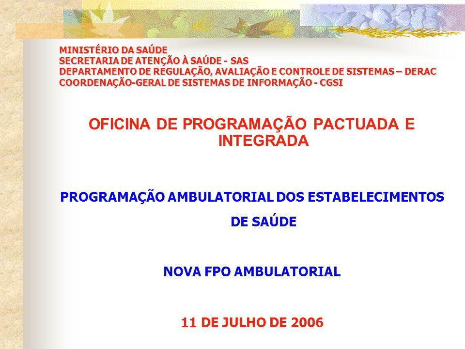 NOVA LÓGICA DE PROGRAMAÇÃO AMBULATORIAL DOS ESTABELECIMENTOS DE SAÚDE BASE LEGAL PORTARIA SAS/MS Nº 496 DE 30 DE JUNHO DE 2006 Flexibilizar a Programação Físico-orçamentária (FPO) do Sistema de Informação Ambulatorial (SIA/SUS), possibilitando ao Gestor efetuar a programação dos estabelecimentos de saúde, por grupo, subgrupo, nível de organização e/ou procedimento.