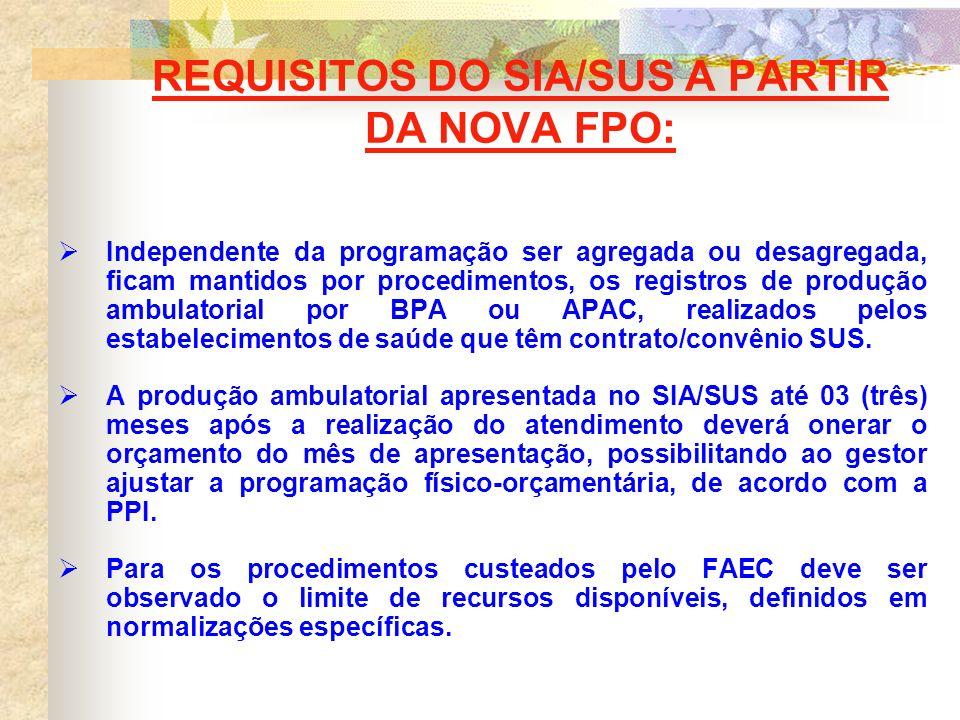 REQUISITOS DO SIA/SUS A PARTIR DA NOVA FPO: Identificar os estabelecimentos que dispõem de contrato de Gestão/Metas ou de Incentivos, com base no SCNES, em conformidade à Portaria SAS/MS nº 414, de 11 de agosto de 2005.