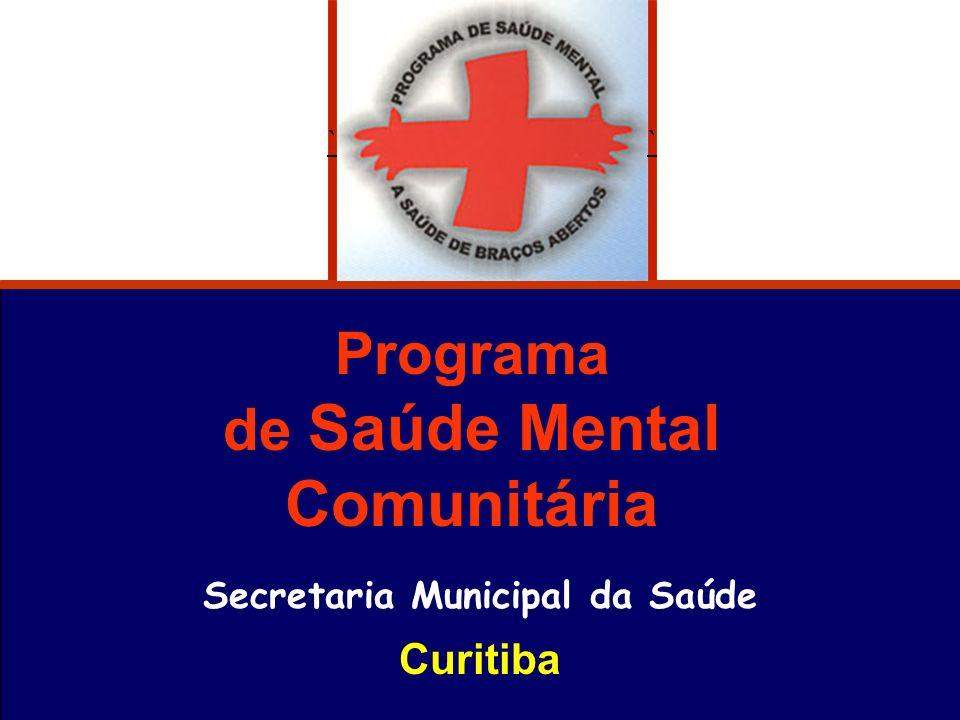 Programa de Saúde Mental Comunitária Secretaria Municipal da Saúde Curitiba ``