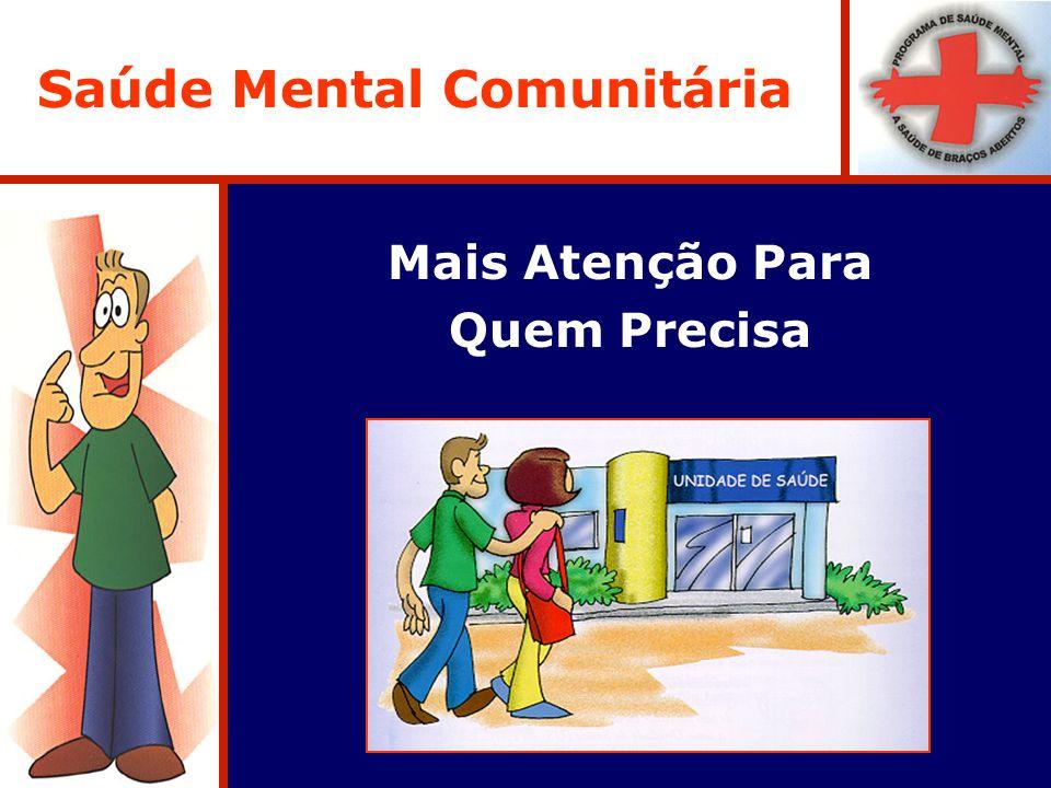 Saúde Mental Comunitária Mais Atenção Para Quem Precisa