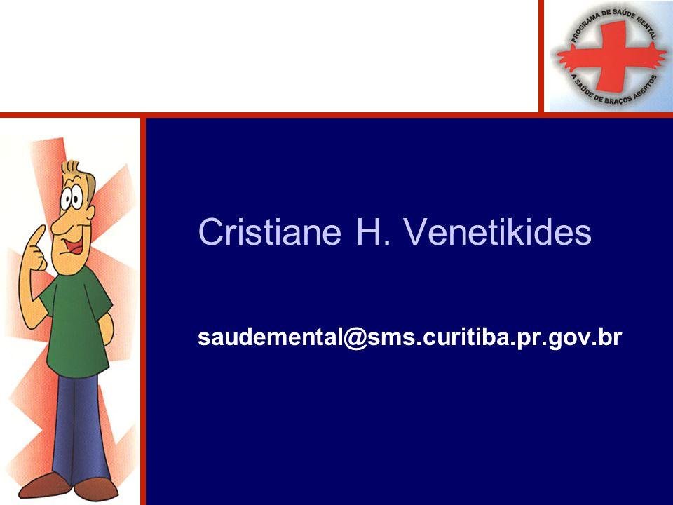 Cristiane H. Venetikides saudemental@sms.curitiba.pr.gov.br