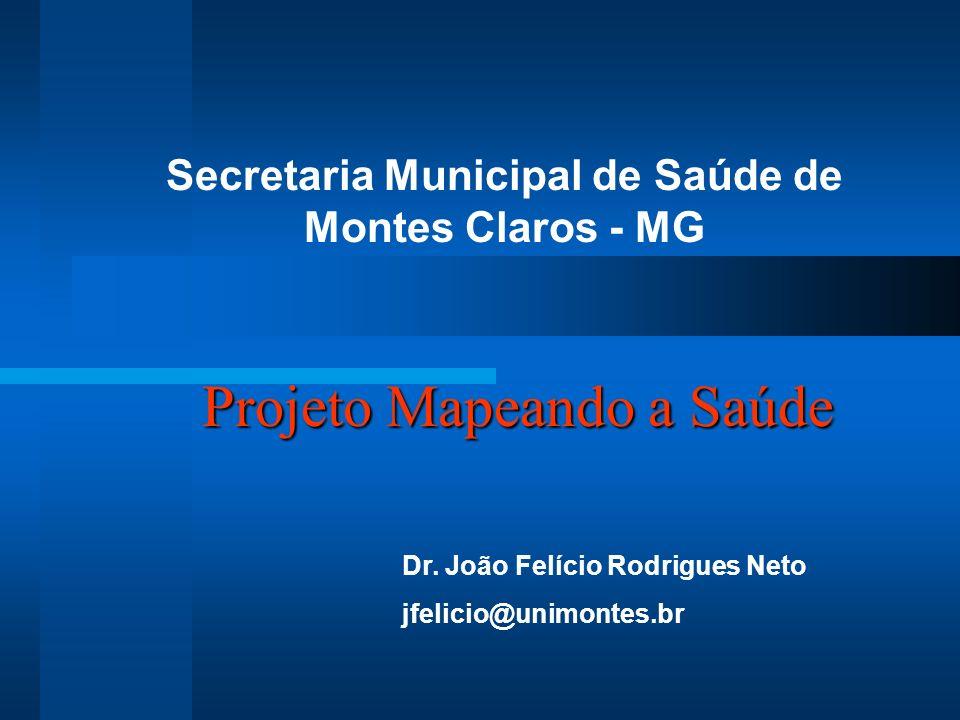 Projeto Mapeando a Saúde Secretaria Municipal de Saúde de Montes Claros - MG Dr.