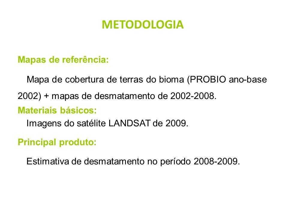 Mapas de referência: Mapa de cobertura de terras do bioma (PROBIO ano-base 2002) + mapas de desmatamento de 2002-2008. Materiais básicos: Imagens do s