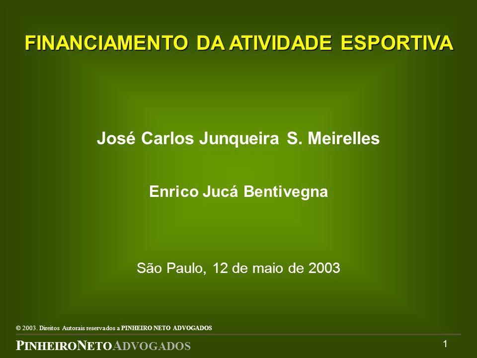 1 FINANCIAMENTO DA ATIVIDADE ESPORTIVA José Carlos Junqueira S.