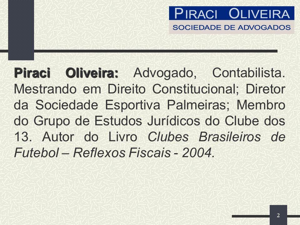 2 Piraci Oliveira: Piraci Oliveira: Advogado, Contabilista.