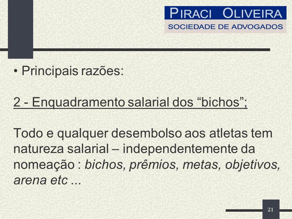 22 Principais razões: 3 - Terceirização ilícita (contratação de PJs) Roupeiros; Técnicos; Massagistas, Médicos, Assistentes, etc....