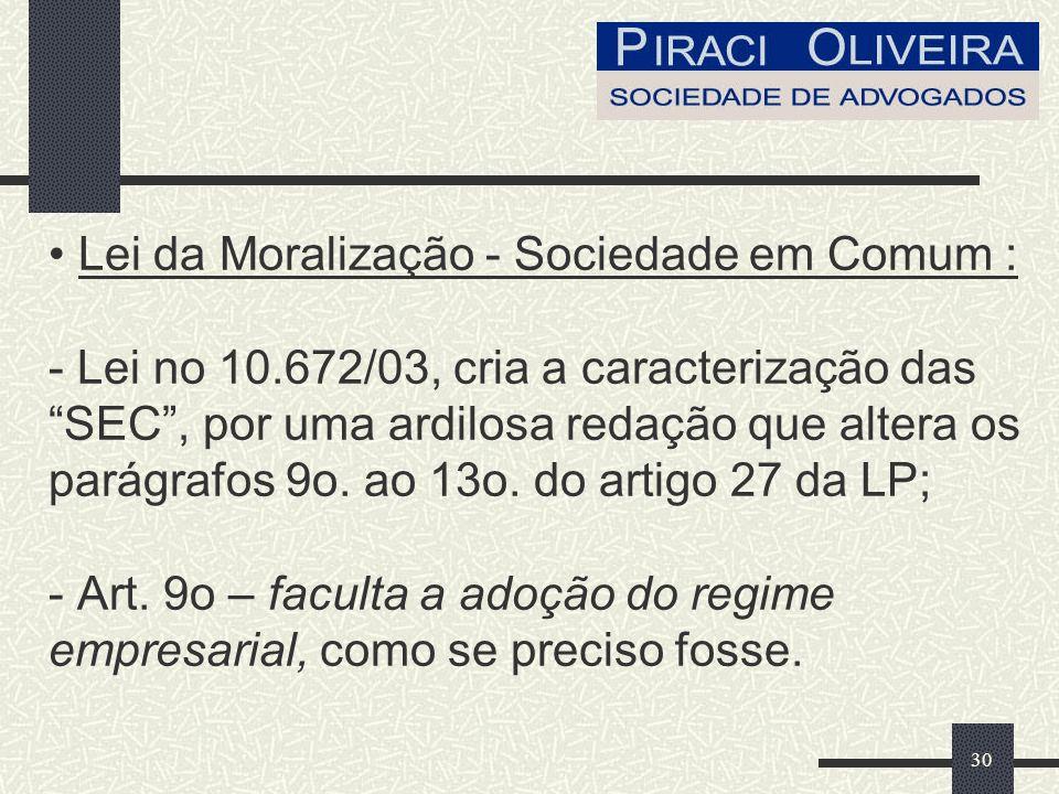31 Lei da Moralização - Sociedade em Comum: - Art.