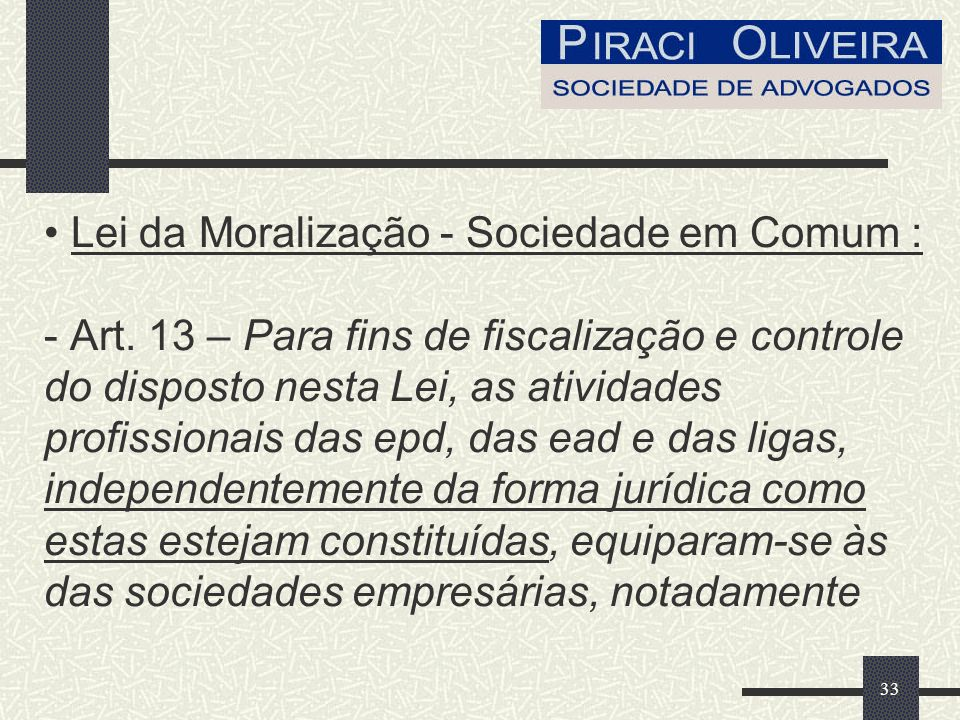 33 Lei da Moralização - Sociedade em Comum : - Art.