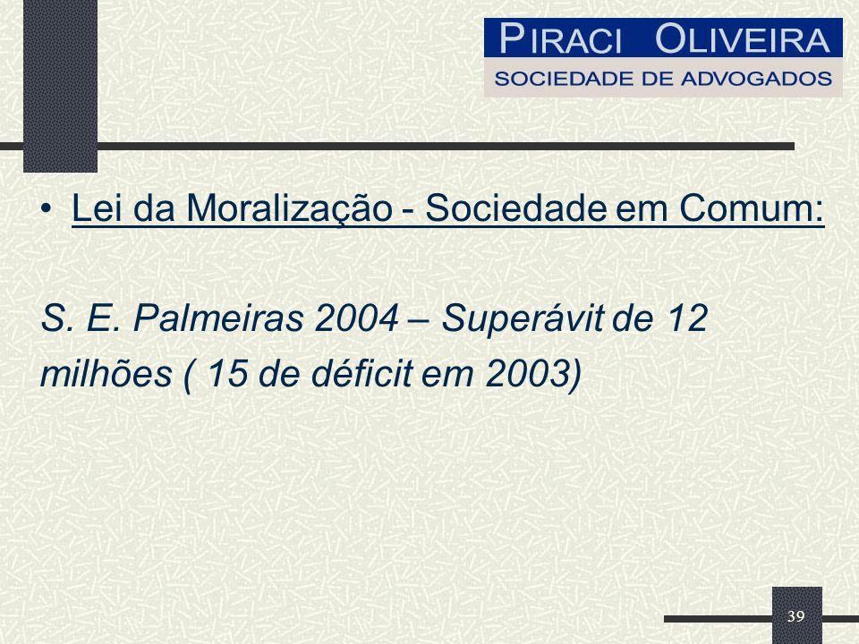 39 Lei da Moralização - Sociedade em Comum: S. E.