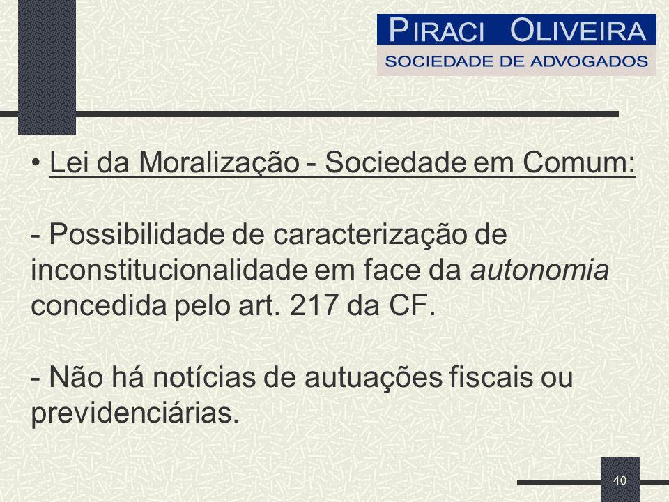 40 Lei da Moralização - Sociedade em Comum: - Possibilidade de caracterização de inconstitucionalidade em face da autonomia concedida pelo art.