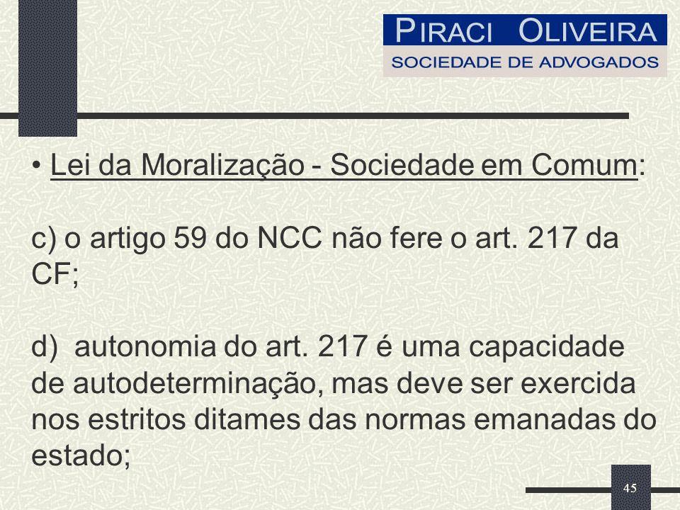 45 Lei da Moralização - Sociedade em Comum: c) o artigo 59 do NCC não fere o art.