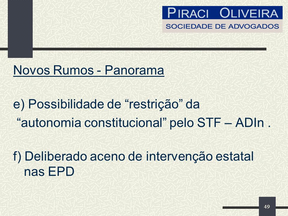 50 Novos Rumos Posição Otimista: - Aprovação da TIMEMANIA; - Inconstitucionalidade da Lei no.
