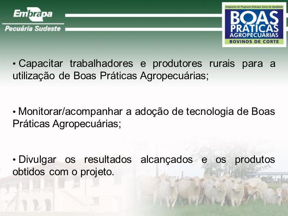 Objetivos Específicos: Conhecer a realidade/perfil da produção de carne bovina; Produzir material técnico de apoio a transferência de tecnologia; Real