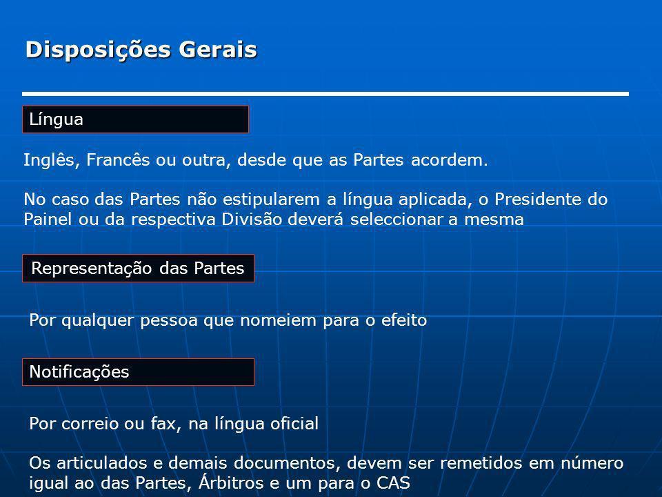 Disposições Gerais Língua Representação das Partes Por qualquer pessoa que nomeiem para o efeito Inglês, Francês ou outra, desde que as Partes acordem
