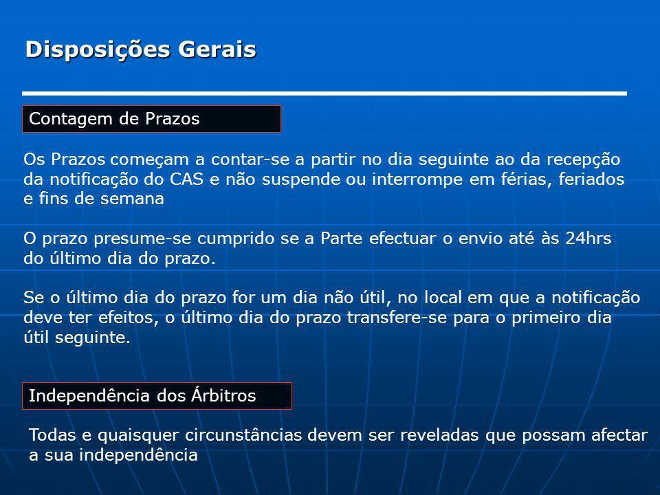 Disposições Gerais Contagem de Prazos Os Prazos começam a contar-se a partir no dia seguinte ao da recepção da notificação do CAS e não suspende ou in