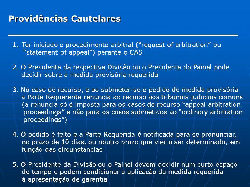 Providências Cautelares 1.Ter iniciado o procedimento arbitral (request of arbitration ou statement of appeal) perante o CAS 2. O Presidente da respec
