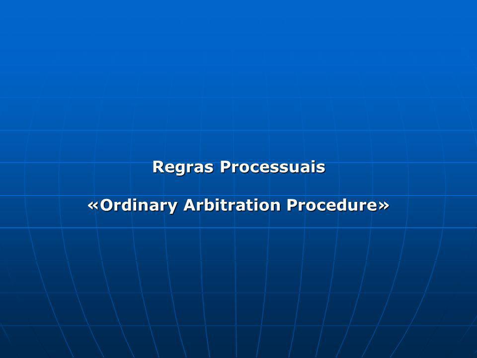 Regras Processuais «Ordinary Arbitration Procedure»